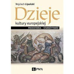 Dzieje kultury europejskiej.. Prehistoria - Starożytność - Lipoński Wojciech - książka (opr. miękka)