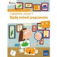 Książki dla dzieci, BĘDĘ MÓWIĆ POPRAWNIE ZESZYT 2 - Jolanta Góral-Półrola (opr. miękka)