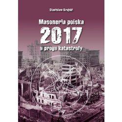 Masoneria polska 2017 U progu katastrofy (opr. miękka)