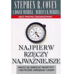 Najpierw Rzeczy Najważniejsze Wyd. 3 - Stephen R.covey (opr. miękka)