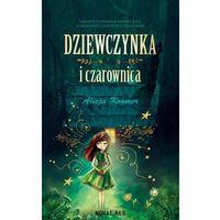Literatura młodzieżowa, Dziewczynka i czarownica - alicja kramer (opr. broszurowa)