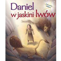 Książki dla dzieci, Daniel w jaskini lwów Opowieści biblijne (opr. twarda)