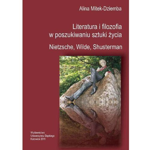 E-booki, Literatura i filozofia w poszukiwaniu sztuki życia: Nietzsche, Wilde, Shusterman
