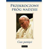 Książki religijne, Przekroczony Próg Nadziei (opr. miękka)