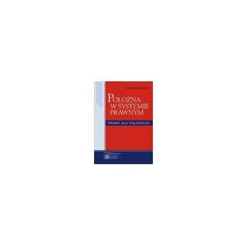 Książki medyczne, Położna w systemie prawnym. Prawo dla położnych (opr. miękka)
