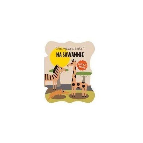 Książki dla dzieci, Bawmy się w berka. Na sawannie (opr. kartonowa)