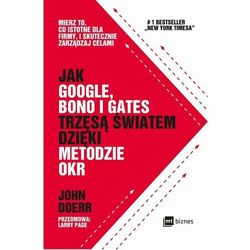 Jak Google, Bono i Gates trzęsą światem dzięki metodzie OKR - John Doerr - ebook