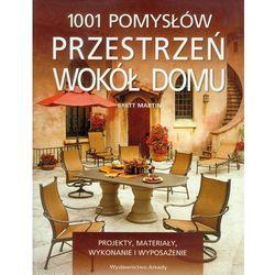 1001 pomysłów Przestrzeń wokół domu (opr. miękka)
