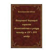 E-booki, Dziejowość bojowych zapasów chrześciaństwa z potęgą turecką w XV i XVI wieku