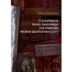 O Przekładzie Tekstu Naukowego (Na Materiale Tekstów Językoznawczych) (opr. miękka)