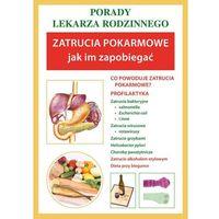 E-booki, Zatrucia pokarmowe. Jak im zapobiegać. Porady lekarza rodzinnego - Anna Wilkosz