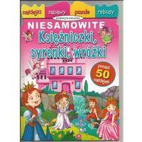 Książki dla dzieci, Niesamowite księżniczki, syrenki, wróżki (opr. broszurowa)