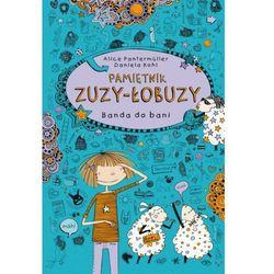 Pamiętnik Zuzy-Łobuzy. Banda do bani