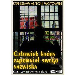 Człowiek który zapomniał swego nazwiska - Stanisław Wotowski