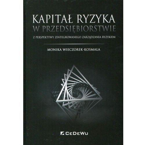 Biblioteka biznesu, Kapitał ryzyka w przedsiębiorstwie - Monika Wieczorek-Kosmala (opr. twarda)