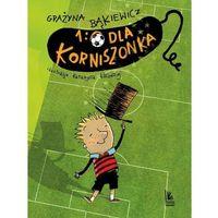 Książki dla dzieci, 1:0 dla Korniszonka (opr. twarda)