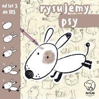 Książki dla dzieci, Rysujemy Psy - Praca zbiorowa (opr. broszurowa)