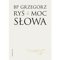 Książki religijne, Moc słowa - Grzegorz Ryś (opr. miękka)