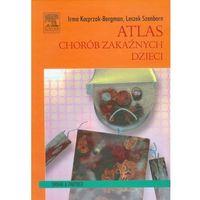 Książki o zdrowiu, medycynie i urodzie, Atlas chorób zakaźnych dzieci (opr. twarda)