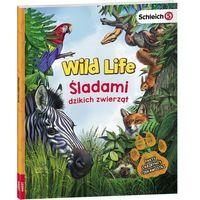 Książki dla dzieci, Schleich Wild Life Śladami Dzikich Zwierząt - Praca zbiorowa (opr. broszurowa)