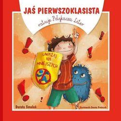 Jaś Pierwszoklasista ratuje Połykacza Liter (opr. broszurowa)