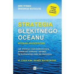 Strategia błękitnego oceanu. Wydanie rozszerzone (opr. miękka)