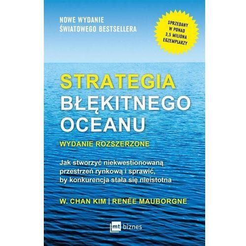 Biblioteka biznesu, Strategia błękitnego oceanu. Wydanie rozszerzone (opr. miękka)