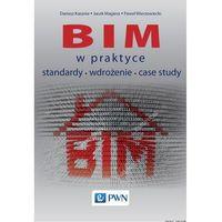 Leksykony techniczne, BIM w praktyce. Standardy, wdrożenie, case study - DARIUSZ KASZNIA DARMOWA DOSTAWA KIOSK RUCHU (opr. twarda)
