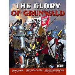 The Glory of Grunwald Chwała Grunwaldu - Adam Bujak, Krzysztof Ożóg (opr. twarda)