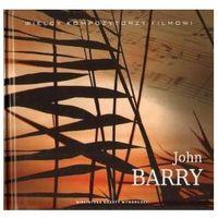 Muzyka filmowa, Wielcy Kompozytorzy Filmowi-John Barry