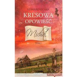 Kresowa opowieść t.1 Michał (opr. miękka)