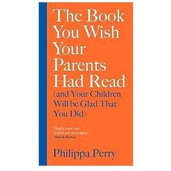The Book You Wish Your Parents Had Read and Your Children Will Be Glad That You Did (opr. twarda)