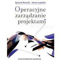 Książki o biznesie i ekonomii, Operacyjne zarządzanie projektami (opr. miękka)