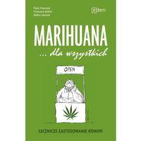 Hobby i poradniki, Marihuana dla wszystkich Lecznicze zastosowanie konopi (opr. miękka)