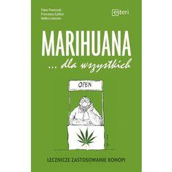 Marihuana dla wszystkich Lecznicze zastosowanie konopi (opr. miękka)