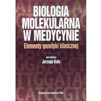 Biologia, Biologia molekularna w medycynie (opr. miękka)