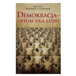 Demokracja opium dla ludu. Darmowy odbiór w niemal 100 księgarniach!