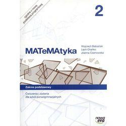 Matematyka 2 Ćwiczenia I Zadania Zakres Podstawowy (opr. miękka)