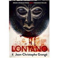 Książki kryminalne, sensacyjne i przygodowe, LONTANO - JEAN-CHRISTOPHE GRANGE (opr. miękka)