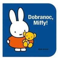 Książki dla dzieci, Dobranoc, miffy! (opr. twarda)
