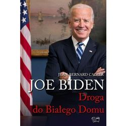 Joe Biden. Droga do Białego Domu - opracowanie zbiorowe - książka (opr. broszurowa)
