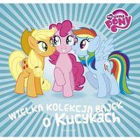 Książki dla dzieci, My Little Pony. Wielka kolekcja bajek o kucykach - Praca Zbiorowa (opr. twarda)