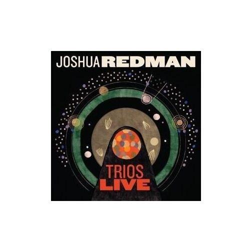 Pozostała muzyka rozrywkowa, TRIOS LIVE - Joshua Redman (Płyta CD)