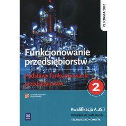 Funkcjonowanie przedsiębiorstw cz.2. Podstawy funkcjonowania przedsiębiorstw (opr. broszurowa)