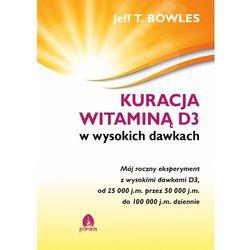 Kuracja witaminą D3 w wysokich dawkach - Jeff T. Bowles - ebook