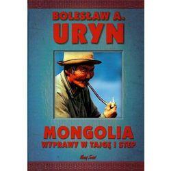 Mongolia wyprawy w tajgę i step (opr. twarda)