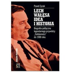 Lech Wałęsa. Idea I Historia (opr. twarda)