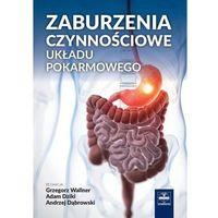 Książki o zdrowiu, medycynie i urodzie, Zaburzenia czynnościowe układu pokarmowego (opr. twarda)