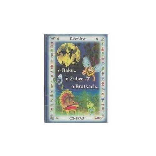Książki dla dzieci, O Bąku.. o Żabce.. o Bratkach - Dziewulscy
