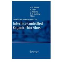 Książki o biznesie i ekonomii, Interface Controlled Organic Thin Films (opr. twarda)